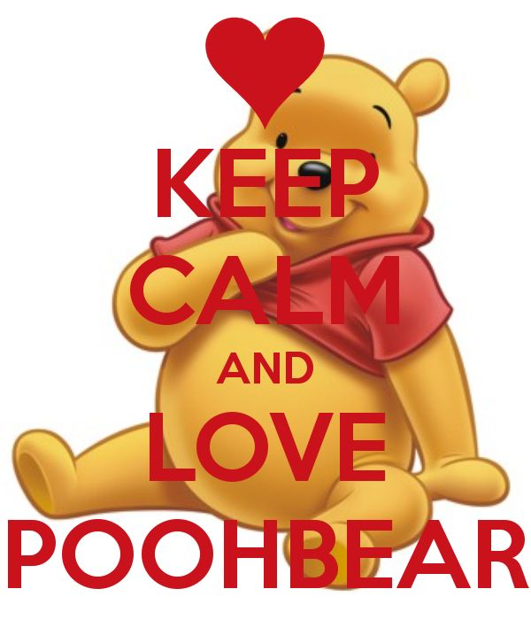 KEEP CALM AND LOVE POOHBEAR