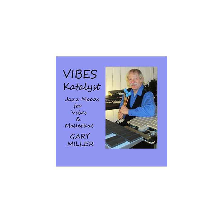 Gary Miller - Vibes Katalyst (CD)