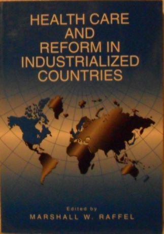 HEALTH CARE AND REFORM IN INDUSTRIALIZED COUNTRIES - THE WORLD'S ACADEMY