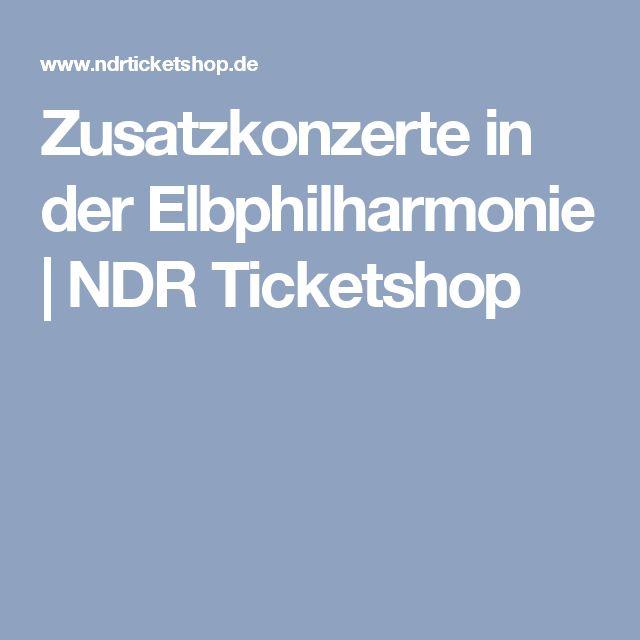 Zusatzkonzerte in der Elbphilharmonie | NDR Ticketshop