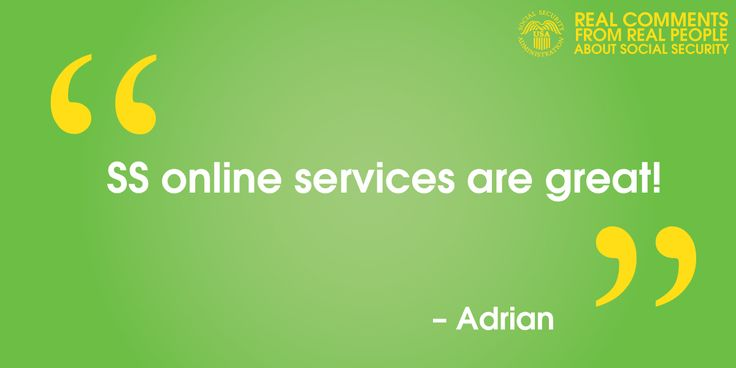 #RealQuotes from #RealPeople (like Adrian) in our social media  #community www.socialsecurity.gov/onlineservices