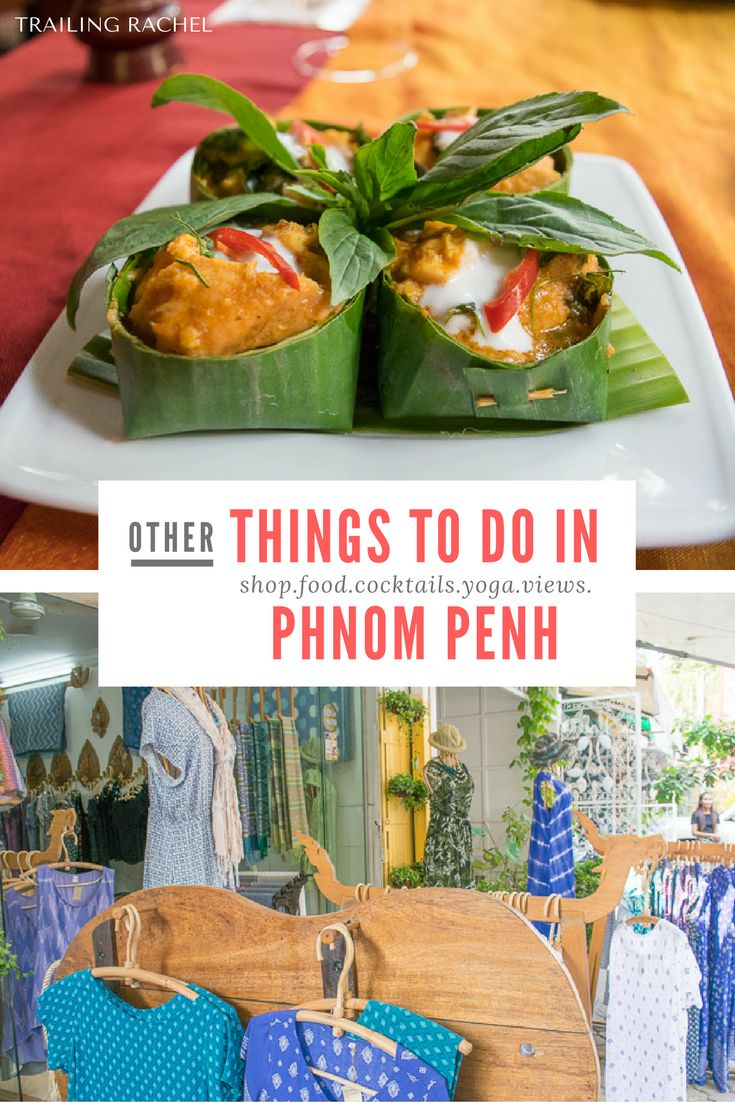 Other things to do in Phnom Penh, Cambodia aside from the usual tourist destinations.