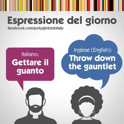 English / Italian Idiom: Throw down the gauntlet