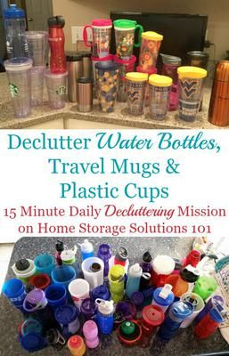 Declutter water bottles, travel mugs and plastic cups - a 15 minute #Declutter365 mission on Home Storage Solutions 101