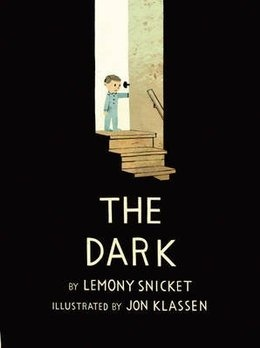 The Dark by Lemony Snicket