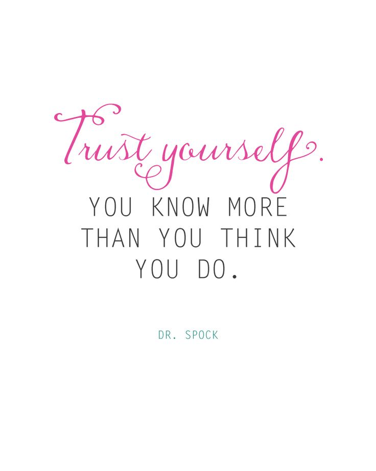 Trust Yourself.  You know more than you think you do.  Dr. Spock quote | FREE PRINTABLE landeelu.com  Great reminder to all parents!
