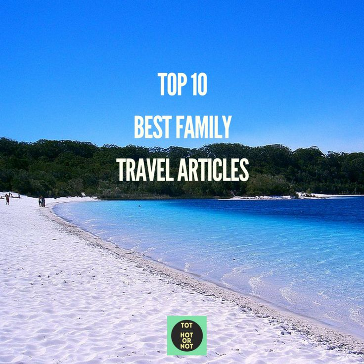 The HOT List: Top 10 Family Travel Links on the Web - February 2017 http://tothotornot.com/2017/02/family-travel-links-february-2017/