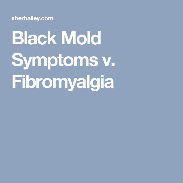 Black Mold Symptoms v. Fibromyalgia