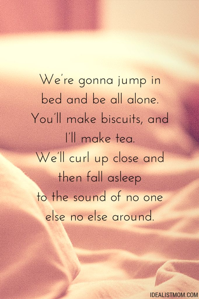 """We'll curl up close and then fall asleep to the sound of no one else no else around."" A beautiful quote about being in love! Click the image for 6 more quotes."