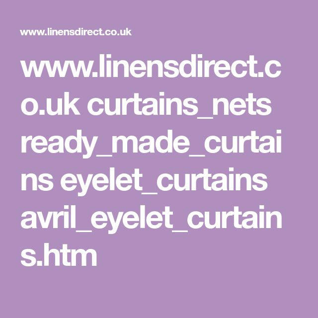 www.linensdirect.co.uk curtains_nets ready_made_curtains eyelet_curtains avril_eyelet_curtains.htm