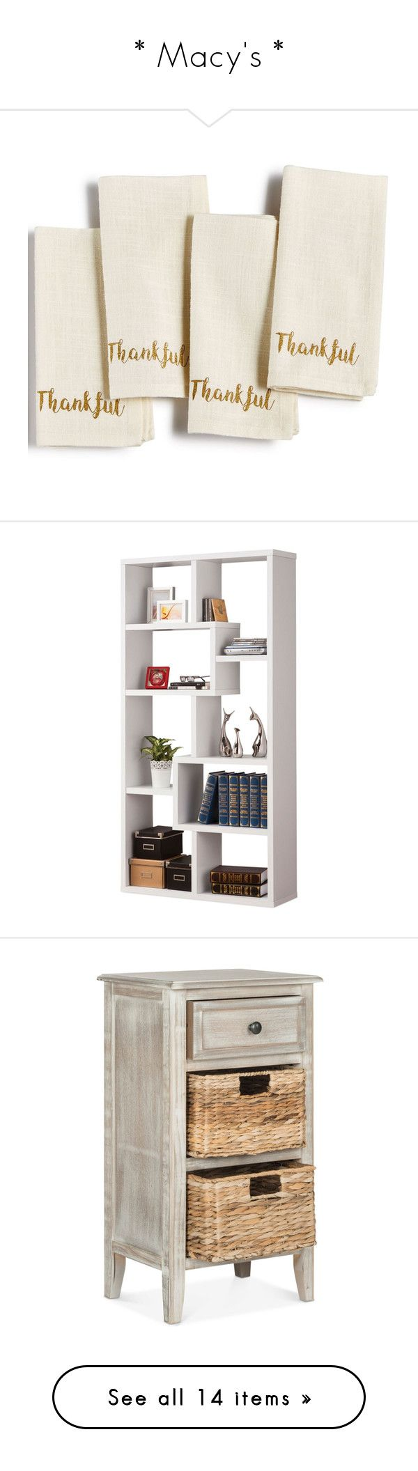 """""""* Macy's *"""" by mysfytdesigns ❤ liked on Polyvore featuring home, kitchen & dining, table linens, natural, homewear, furniture, storage & shelves, bookcases, white and book-shelf"""