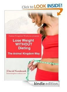Lose Weight WITHOUT Dieting (Animal Kingdom Workouts)    http://www.amazon.com/gp/product/B0045JLPRY/ref=as_li_ss_il?ie=UTF8=1789=390957=B0045JLPRY=as2=beshombasbu01-20