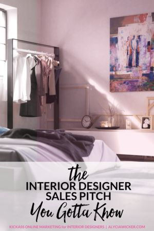 If you don't know the interior designer sales pitch to get you clients, you're gonna be in deep doo-doo.