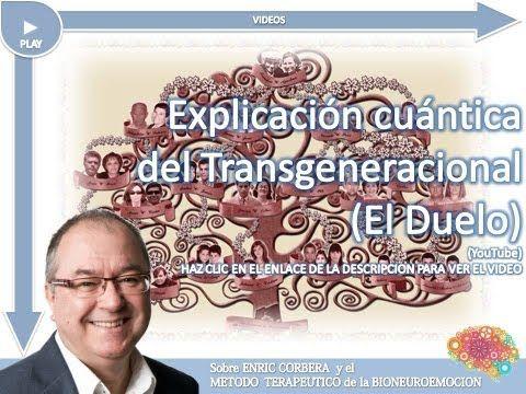 Explicación cuántica del transgeneracional -- El Duelo   Asociacion Española de Bioneuroemoción®