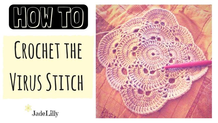 Virus Stitch Crochet Tutorial - Part 1 (Square) - Jade Lilly Crochet