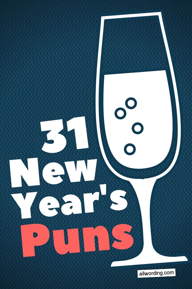 A List Of Funny New Year S Puns About Resolutions Parties Midnight Smooching Etc New Years Resolution Funny New Year Jokes Funny New Year