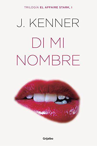 Descargar Di mi nombre de J. Kenner Kindle, PDF, eBook, Di mi nombre PDF Gratis