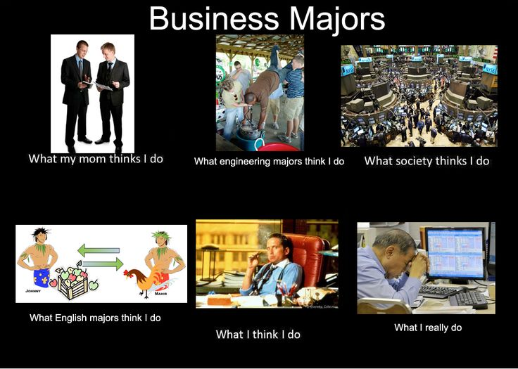 This one's funny for the simple fact that I am both a business and english major.  I know the truth!