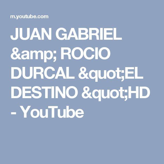 """JUAN GABRIEL & ROCIO DURCAL """"EL DESTINO """"HD - YouTube"""