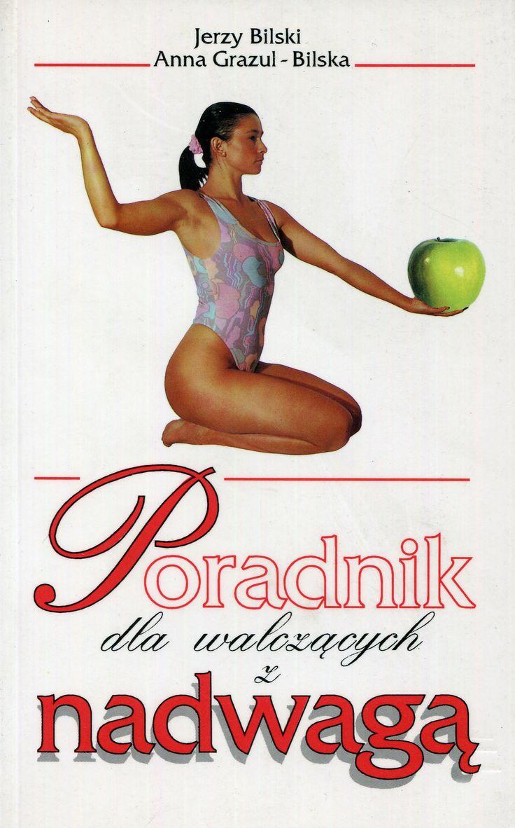 """""""Poradnik dla walczących z nadwagą"""" Jerzy Bilski and Anna Grazul-Bilska Cover by Lidia Michalak Published by Wydawnictwo Iskry 1996"""