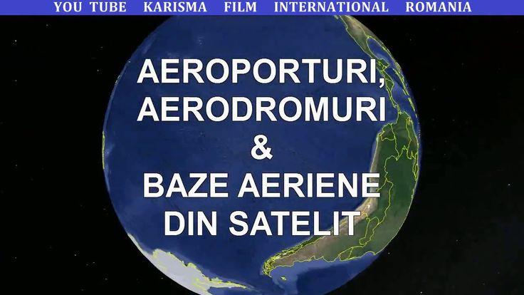 Aeroporturi, Aerodromuri & Baze Aeriene din Satelit - I