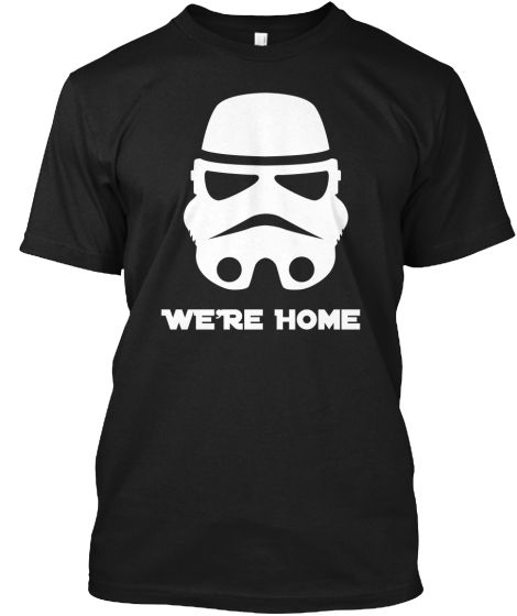"""We're Home"" Star Wars Stormtrooper Tee"
