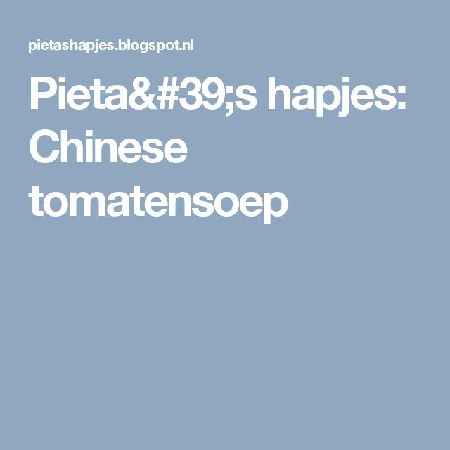 Pieta's hapjes: Chinese tomatensoep