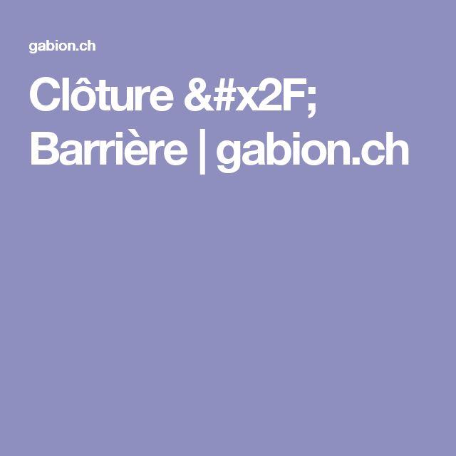 Clôture / Barrière | gabion.ch