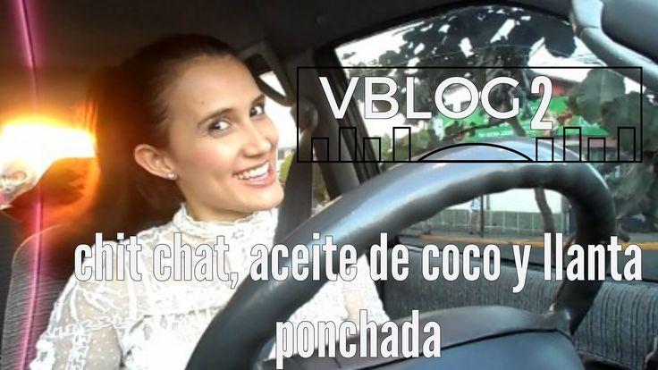 VBLOG 2: chit chat, aceite de coco y llanta ponchada