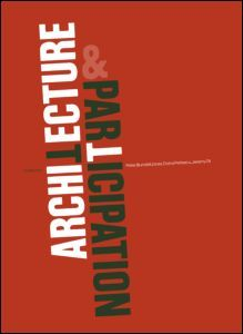 Architecture and Participation Edited by Peter Blundell Jones, Doina Petrescu, Jeremy Till