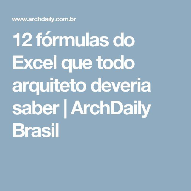 12 fórmulas do Excel que todo arquiteto deveria saber | ArchDaily Brasil
