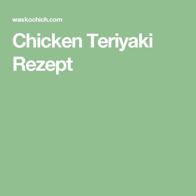 Chicken Teriyaki Rezept