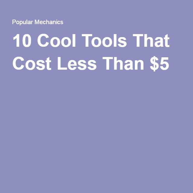 10 Cool Tools That Cost Less Than $5