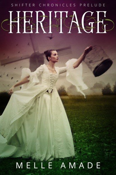 Heritage (Shifter Chronicles 0.5) by Melle Amade