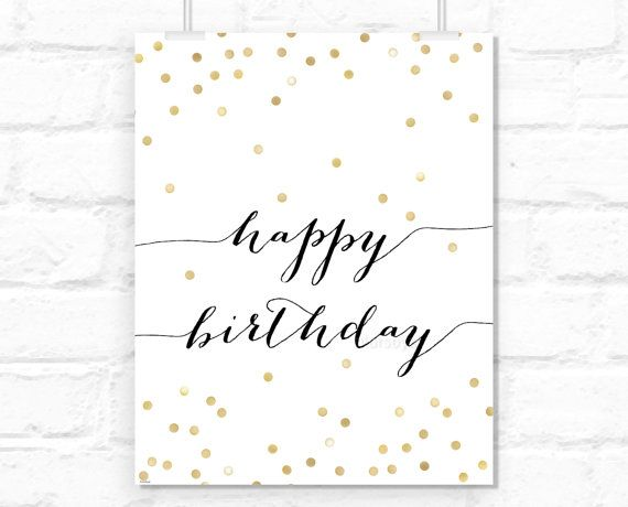 Printable Happy birthday sign: typography quote, confetti festive print, black and gold girly birthday party decor -gp031- 10×8″ 20×16″