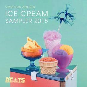 http://www.music-bazaar.com/world-music/album/898374/Ice-Cream-Sampler-2015/?spartn=NP233613S864W77EC1&mbspb=108 Collection - Ice Cream Sampler 2015 (2015) [Deep House, Nu Disco] #Collection #DeepHouse, #NuDisco