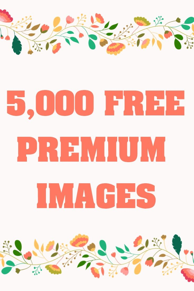 5,000 Free Premium Images for Pinterest Facebook or Instagram