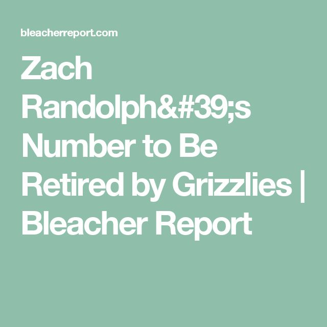Zach Randolph's Number to Be Retired by Grizzlies | Bleacher Report