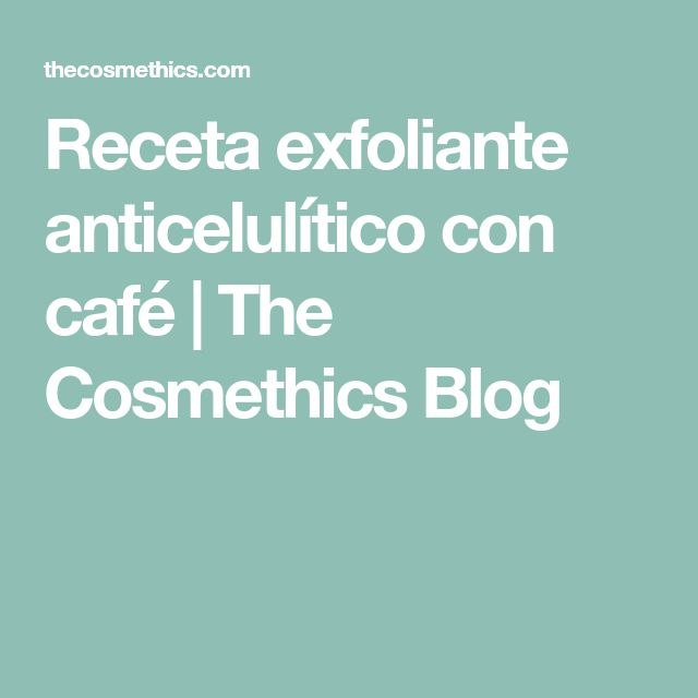 Receta exfoliante anticelulítico con café | The Cosmethics Blog