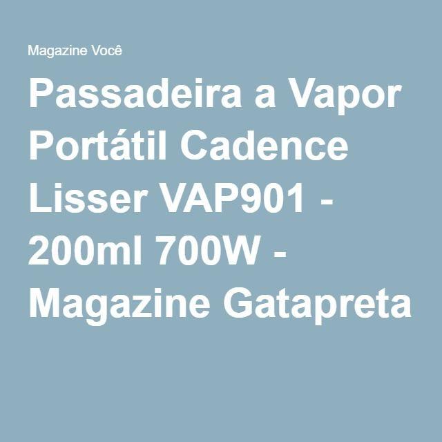 Passadeira a Vapor Portátil Cadence Lisser VAP901 - 200ml 700W - Magazine Gatapreta