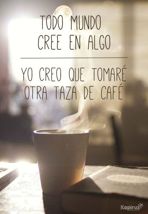 yo creo que tomaré otra taza de café :)
