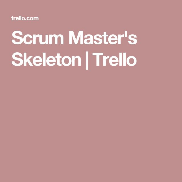 Scrum Master's Skeleton | Trello