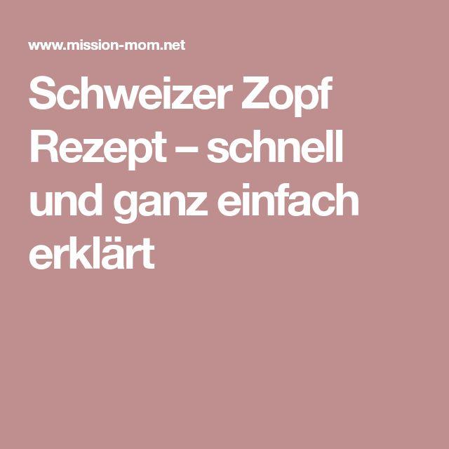 Schweizer Zopf Rezept – schnell und ganz einfach erklärt