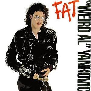 'Weird Al' Yankovic 'Fat'
