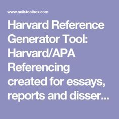 Harvard Reference Generator Tool: Harvard/APA Referencing created for essays, reports and dissertations | Neil's Toolbox