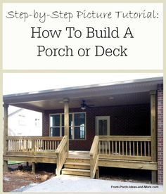 A step-by-step pictorial for building your dream deck or porch: http://www.front-porch-ideas-and-more.com/how-to-build-a-deck.html #tutorial