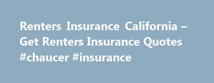 Renters Insurance California – Get Renters Insurance Quotes #chaucer #insurance http://insurance.remmont.com/renters-insurance-california-get-renters-insurance-quotes-chaucer-insurance/  #renters insurance quotes # California Renters Insurance California is one of the most beautiful states in America, and also one of the most expensive. This over- the-top economy is prevalent in every area of retail and makes everything more expensive. The common misconception that many Californians have is…