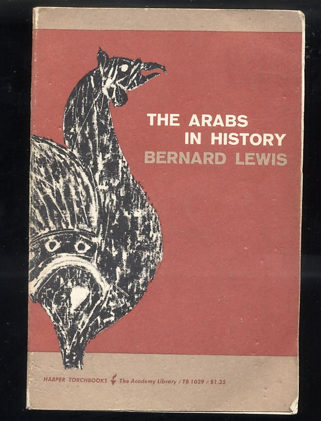 The Arabs In History by Bernard Lewis 1967 Islam Muslim Moslem Caliphate Arabia