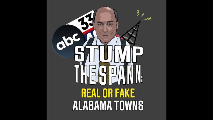 Stump the Spann: Alabama Town Names, Real of Fake?