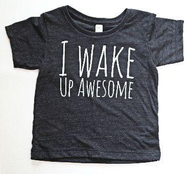 I Wake Up Awesome Modern Kids Tee